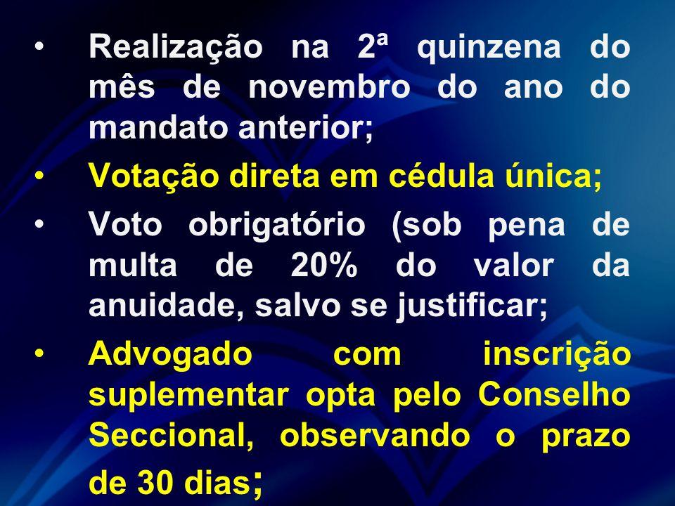 Realização na 2ª quinzena do mês de novembro do ano do mandato anterior; Votação direta em cédula única; Voto obrigatório (sob pena de multa de 20% do