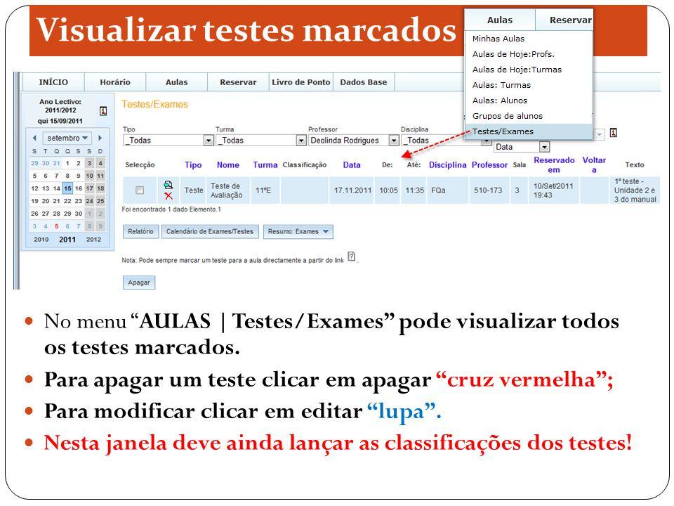 Visualizar testes marcados No menu AULAS | Testes/Exames pode visualizar todos os testes marcados.