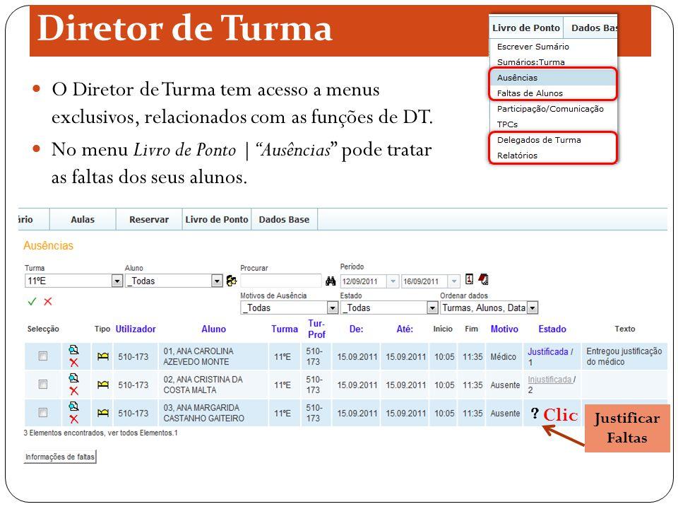 Diretor de Turma O Diretor de Turma tem acesso a menus exclusivos, relacionados com as funções de DT.