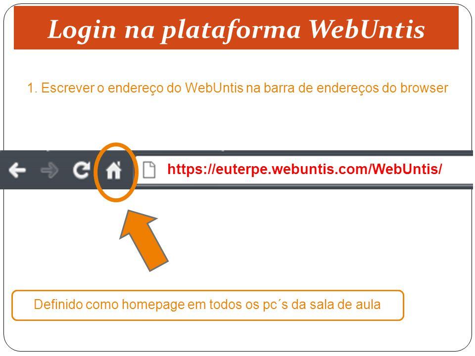 1. Escrever o endereço do WebUntis na barra de endereços do browser Definido como homepage em todos os pc´s da sala de aula https://euterpe.webuntis.c