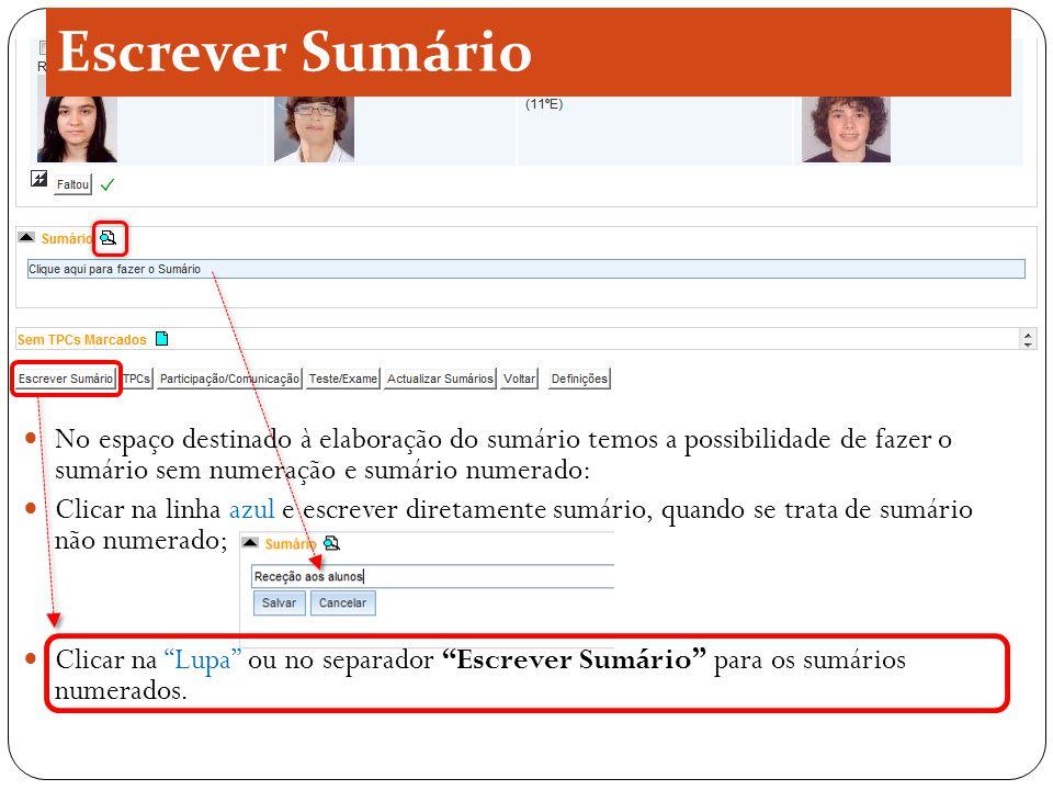 Escrever Sumário Numeração automática Pode alterar este número manualmente, e a aula seguinte continuará a numeração de acordo com o número inserido neste campo.