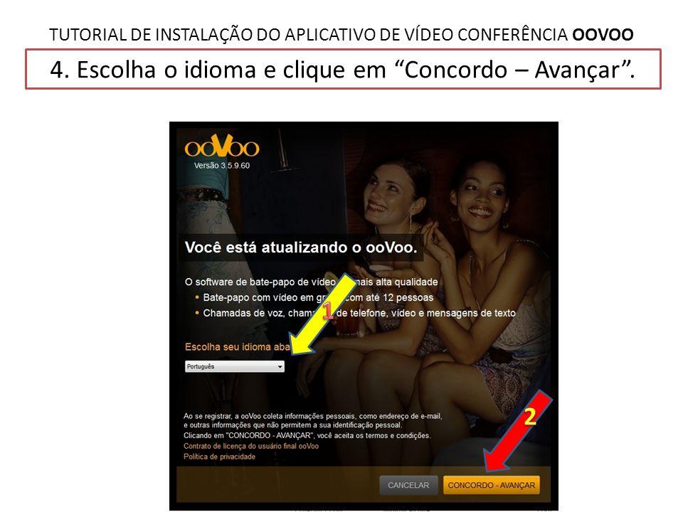 TUTORIAL DE INSTALAÇÃO DO APLICATIVO DE VÍDEO CONFERÊNCIA OOVOO 5.Desmarque as opções sugeridas (elas instalam barras indesejadas, etc.).