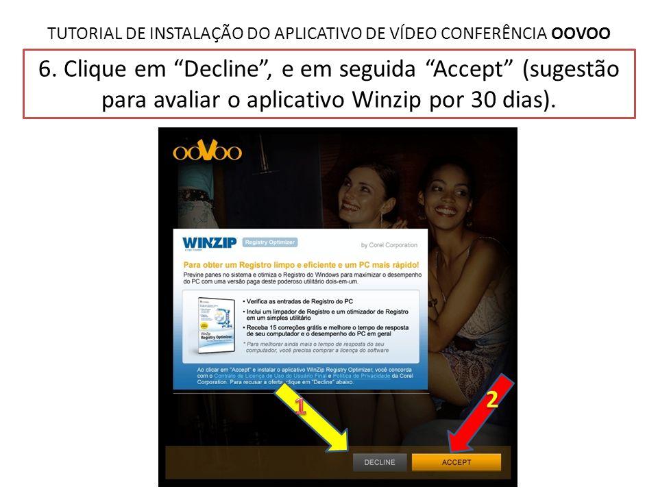 """TUTORIAL DE INSTALAÇÃO DO APLICATIVO DE VÍDEO CONFERÊNCIA OOVOO 6. Clique em """"Decline"""", e em seguida """"Accept"""" (sugestão para avaliar o aplicativo Winz"""