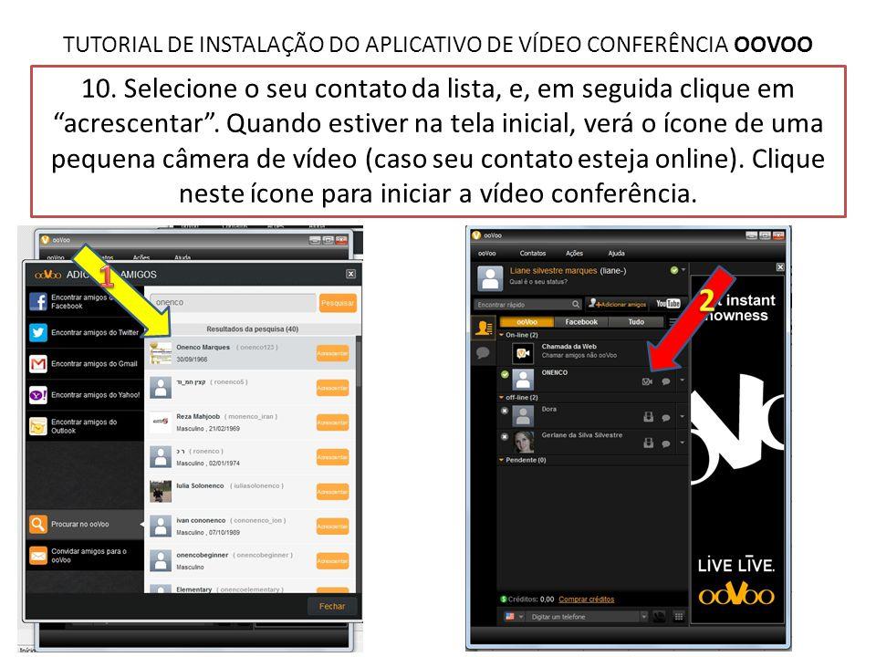TUTORIAL DE INSTALAÇÃO DO APLICATIVO DE VÍDEO CONFERÊNCIA OOVOO 11.