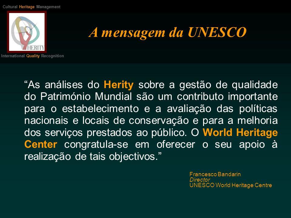A UNESCO declarou o seu interesse na certificação Herity De início, foi solicitada a certificação Herity dos 40 locais Italianos classificados como Património Mundial Em 11 de Março de 2005 foi realizada uma reunião em Roma, para formalizar esta colaboração A UNESCO e HERITY Cultural Heritage Management International Quality Recognition