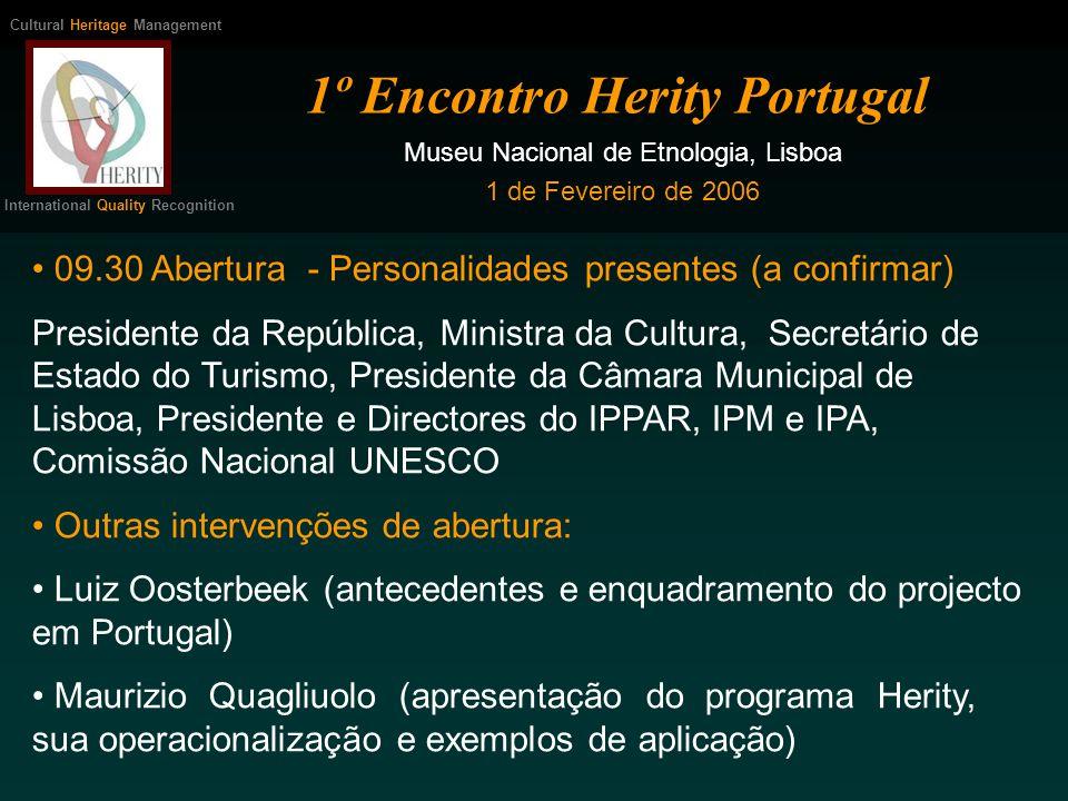 Grupo de Trabalho: O HERITY em Portugal Cultural Heritage Management International Quality Recognition Dr.