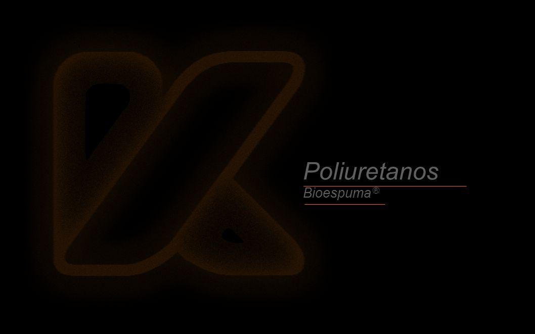 Poliuretanos Bioespuma ®