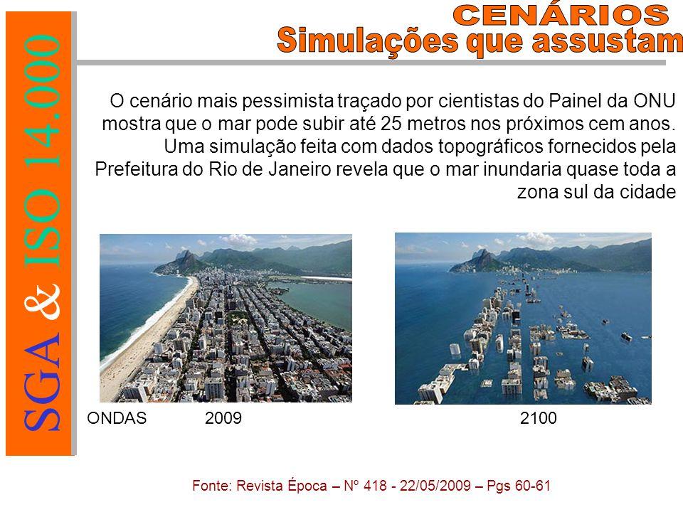 SGA & ISO 14.000 O cenário mais pessimista traçado por cientistas do Painel da ONU mostra que o mar pode subir até 25 metros nos próximos cem anos.