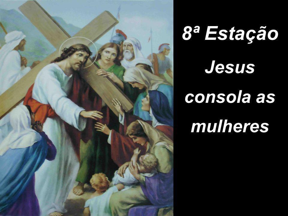 8ª Estação Jesus consola as mulheres