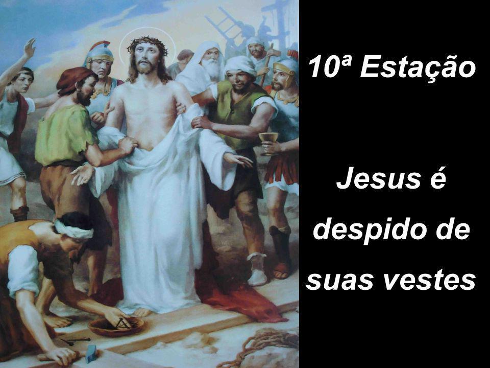 10ª Estação Jesus é despido de suas vestes