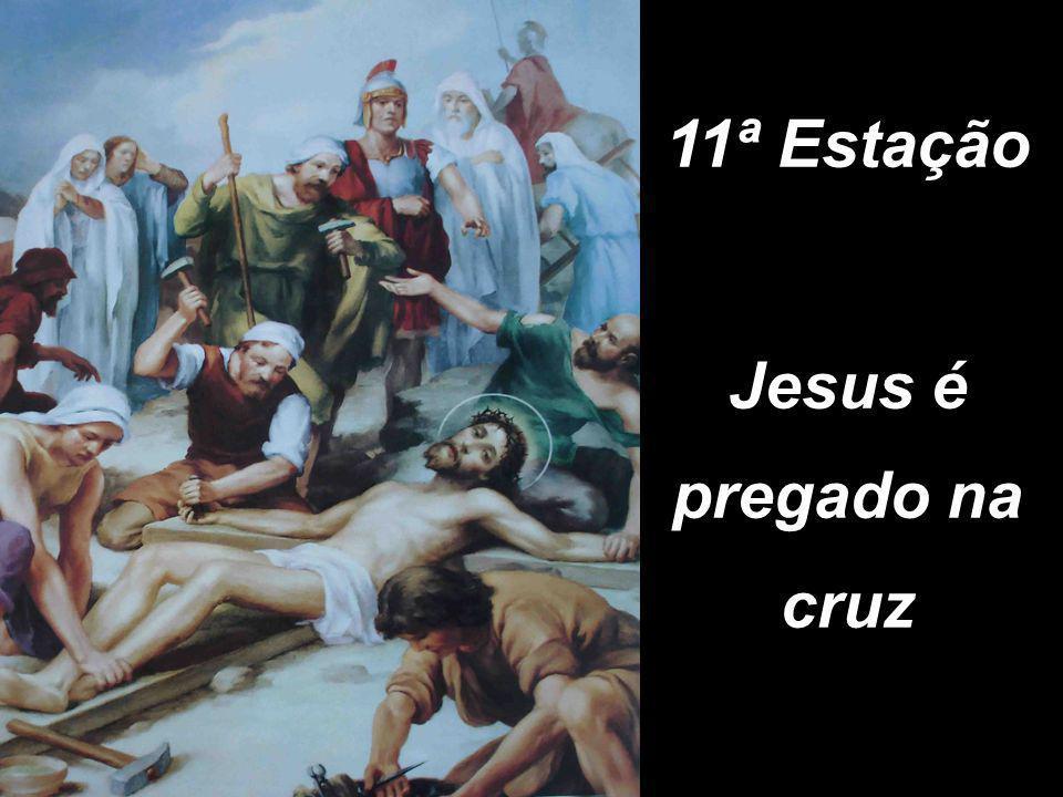 11ª Estação Jesus é pregado na cruz