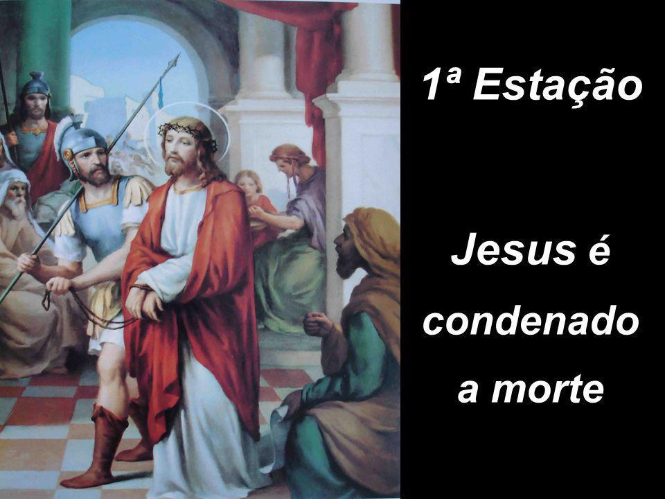 1ª Estação Jesus é condenado a morte