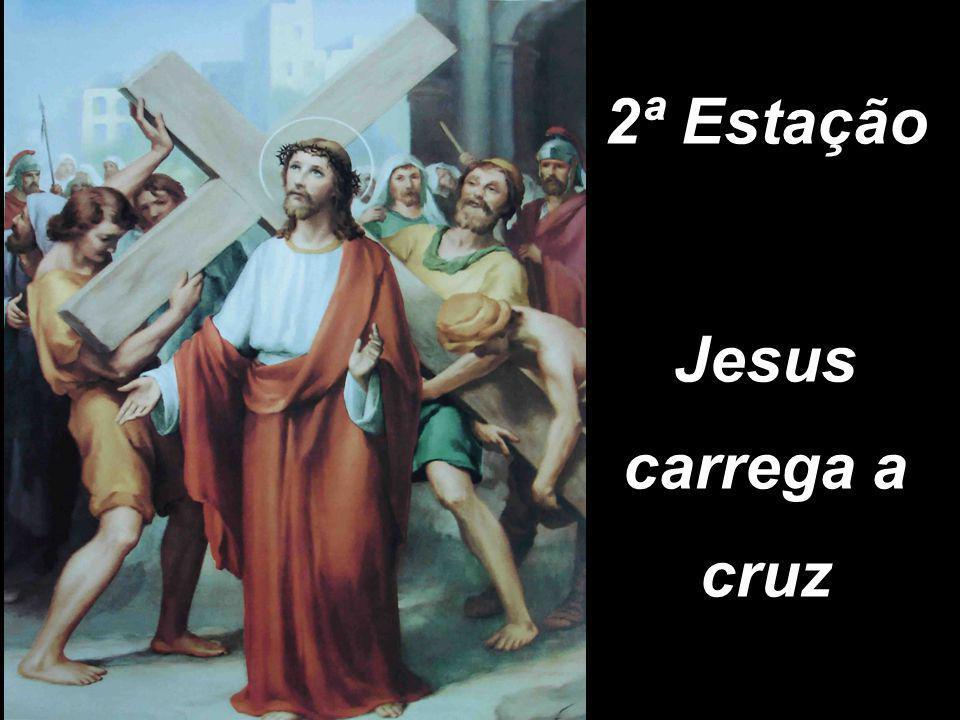 2ª Estação Jesus carrega a cruz