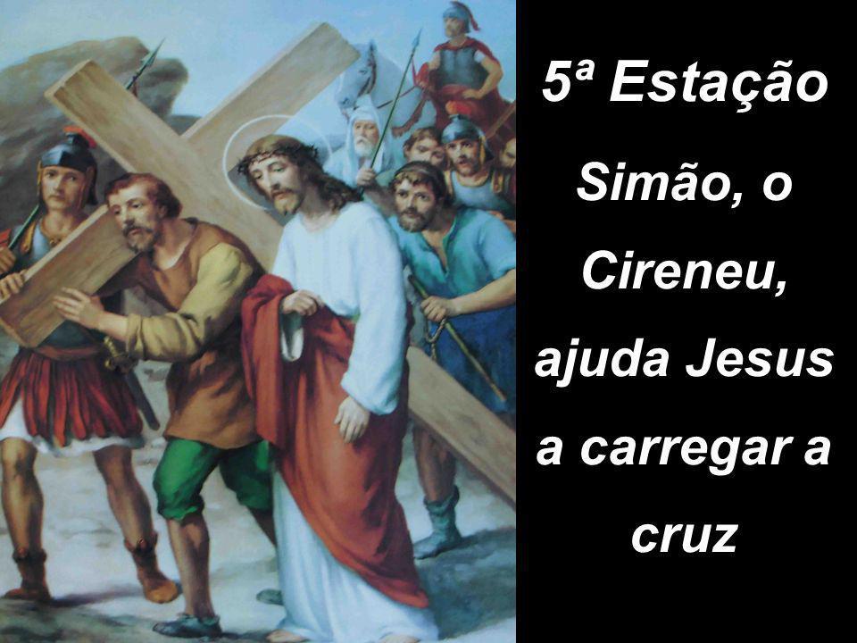 5ª Estação Simão, o Cireneu, ajuda Jesus a carregar a cruz