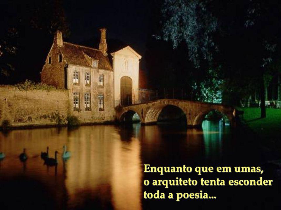 Outras guardam a lembrança de mil histórias, lendas, traições e segredos...