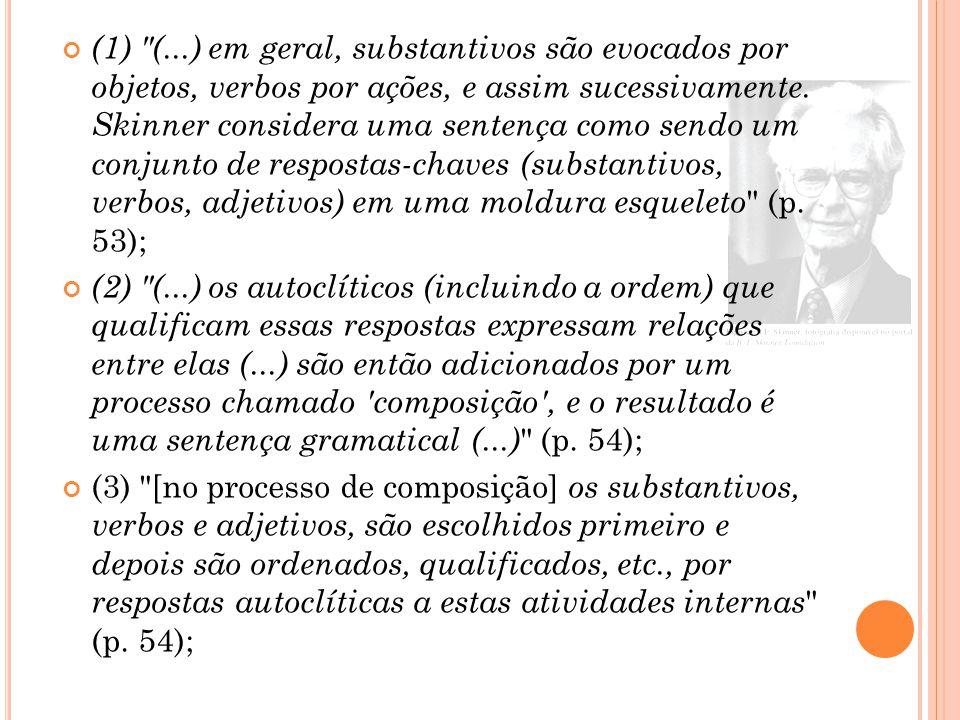 (1) (...) em geral, substantivos são evocados por objetos, verbos por ações, e assim sucessivamente.
