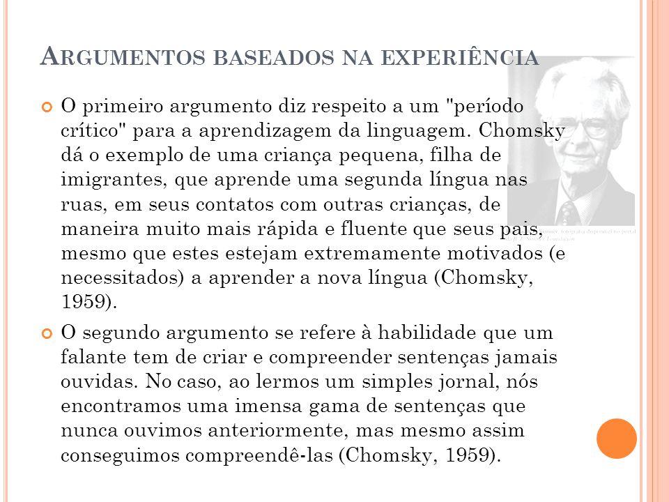 A RGUMENTOS BASEADOS NA EXPERIÊNCIA O primeiro argumento diz respeito a um período crítico para a aprendizagem da linguagem.