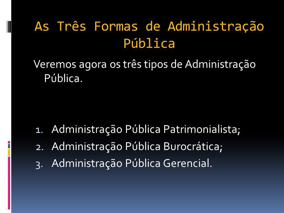 Anos 90 - Reforma do Estado – Principais Pontos: O Objetivo da reforma era reforçar a capacidade de governo do Estado deixando uma administração públi
