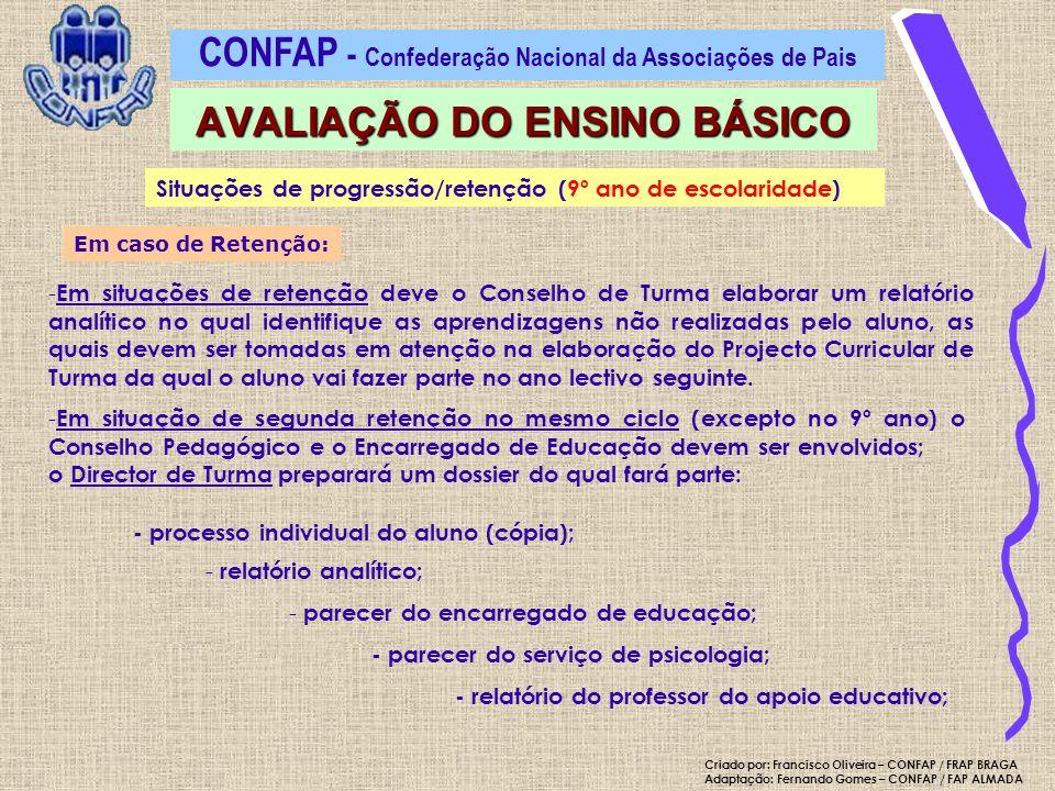 Em caso de Retenção: - Em situações de retenção deve o Conselho de Turma elaborar um relatório analítico no qual identifique as aprendizagens não real