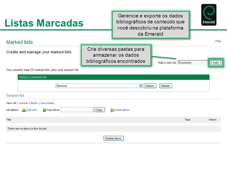 Gerencie e exporte os dados bibliográficos de conteúdo que você descobriu na plataforma da Emerald Crie diversas pastas para armazenar os dados biblio