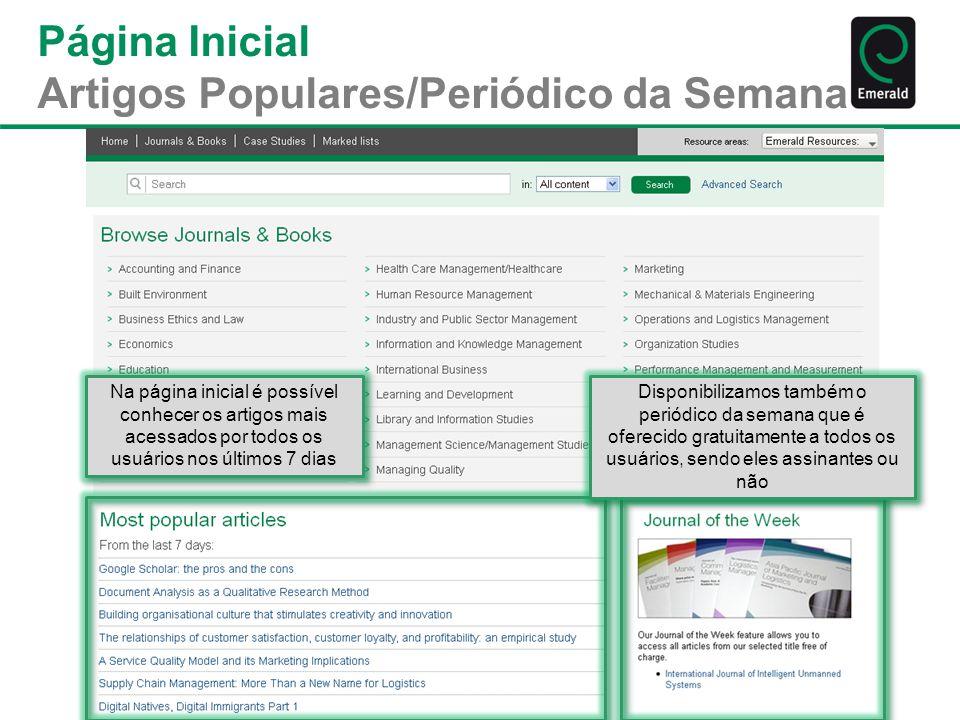 Página Inicial Artigos Populares/Periódico da Semana Na página inicial é possível conhecer os artigos mais acessados por todos os usuários nos últimos