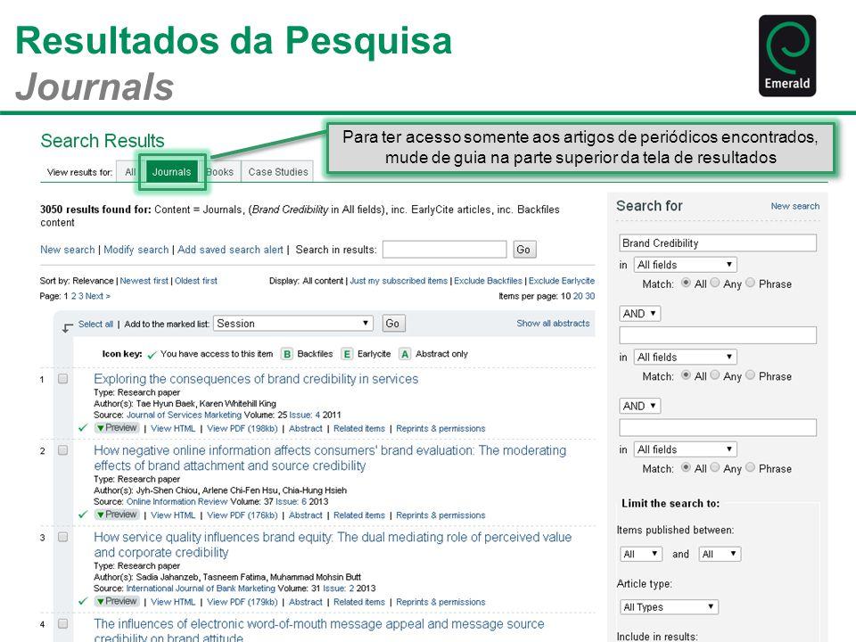Resultados da Pesquisa Journals Para ter acesso somente aos artigos de periódicos encontrados, mude de guia na parte superior da tela de resultados