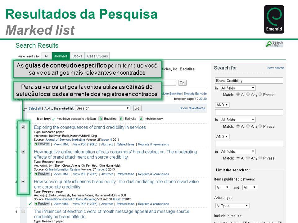 Resultados da Pesquisa Marked list As guias de conteúdo específico permitem que você salve os artigos mais relevantes encontrados Para salvar os artig