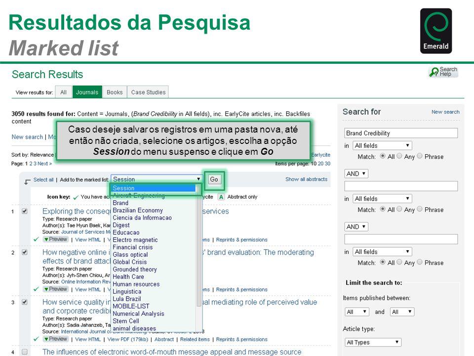 Resultados da Pesquisa Marked list Caso deseje salvar os registros em uma pasta nova, até então não criada, selecione os artigos, escolha a opção Sess