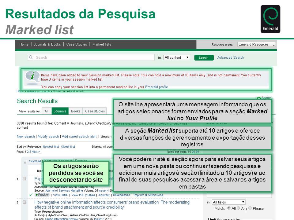 Resultados da Pesquisa Marked list O site lhe apresentará uma mensagem informando que os artigos selecionados foram enviados para a seção Marked list