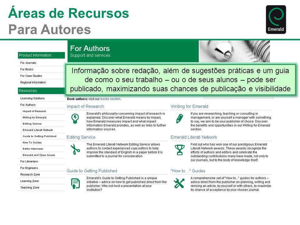 Áreas de Recursos Para Autores Informação sobre redação, além de sugestões práticas e um guia de como o seu trabalho – ou o de seus alunos – pode ser