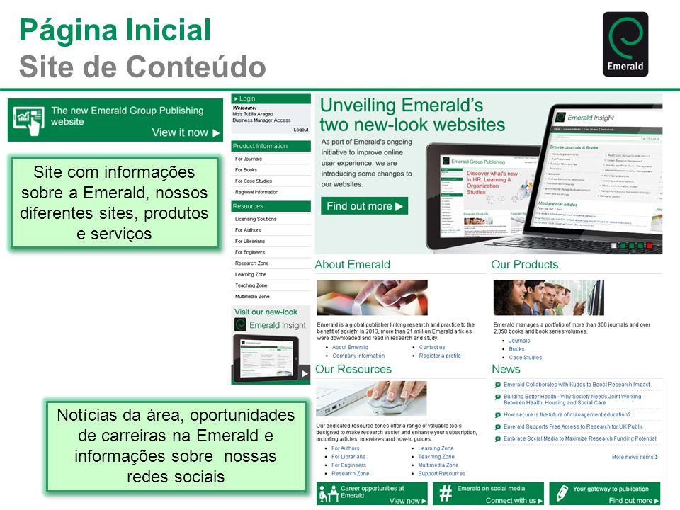 Página Inicial Site de Conteúdo Site com informações sobre a Emerald, nossos diferentes sites, produtos e serviços Notícias da área, oportunidades de