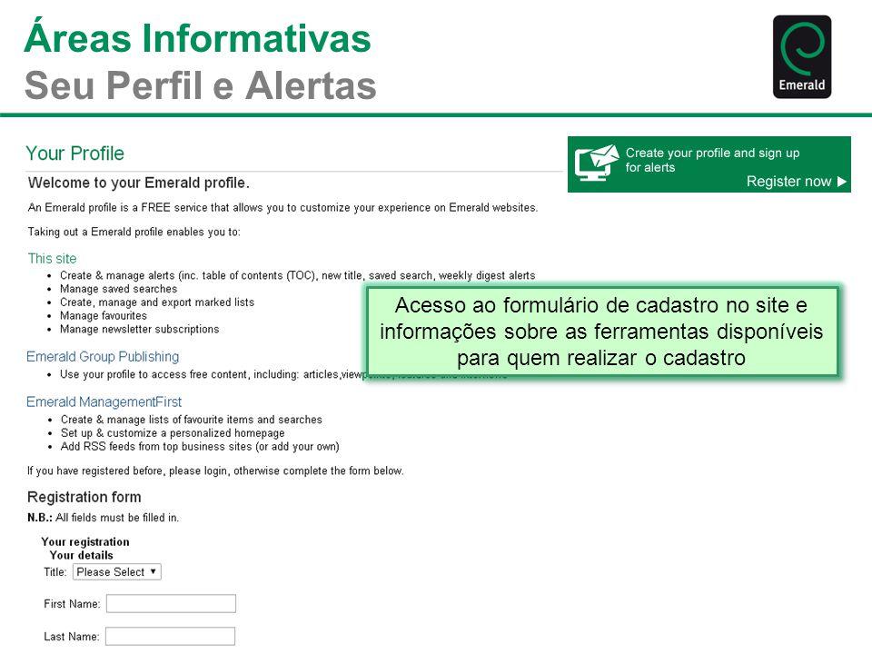 Áreas Informativas Seu Perfil e Alertas Acesso ao formulário de cadastro no site e informações sobre as ferramentas disponíveis para quem realizar o c