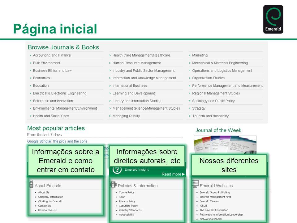 Página inicial Informações sobre a Emerald e como entrar em contato Nossos diferentes sites Informações sobre direitos autorais, etc