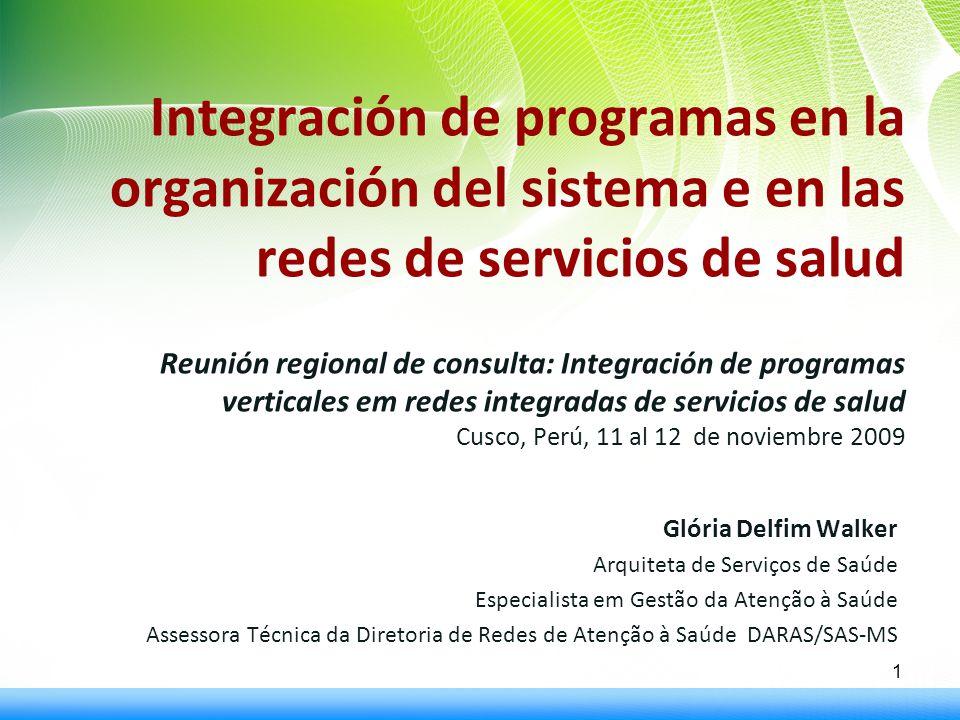 Integración de programas en la organización del sistema e en las redes de servicios de salud Reunión regional de consulta: Integración de programas ve