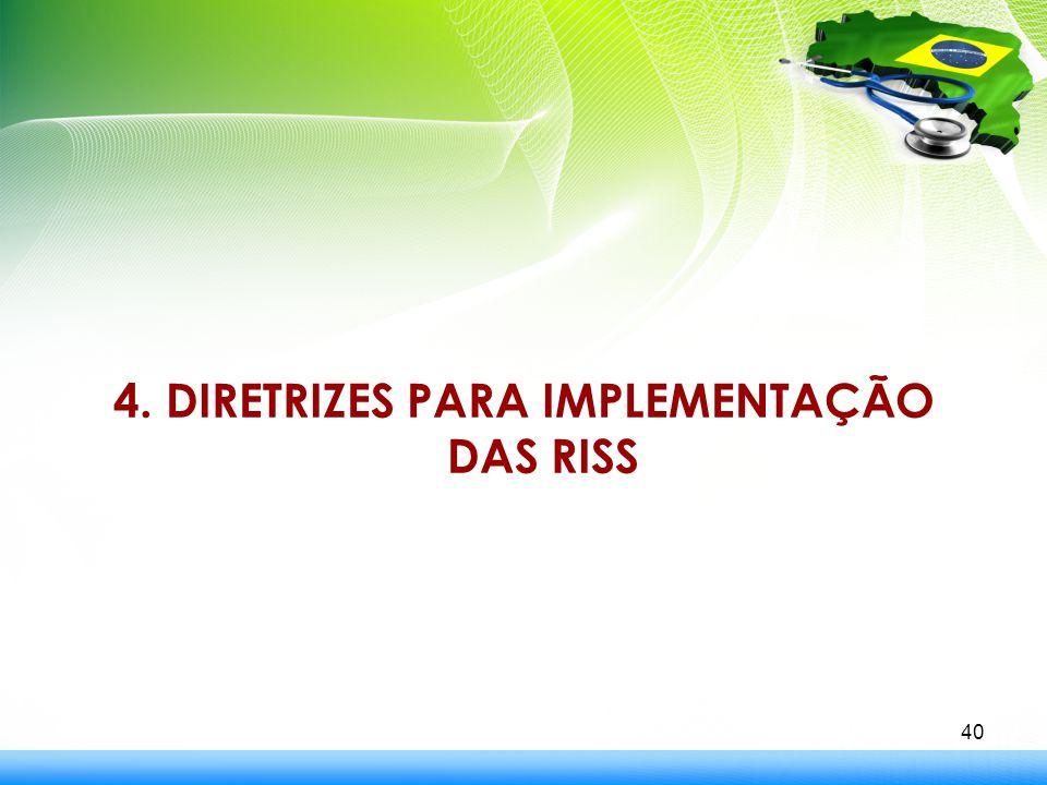 4. DIRETRIZES PARA IMPLEMENTAÇÃO DAS RISS 40