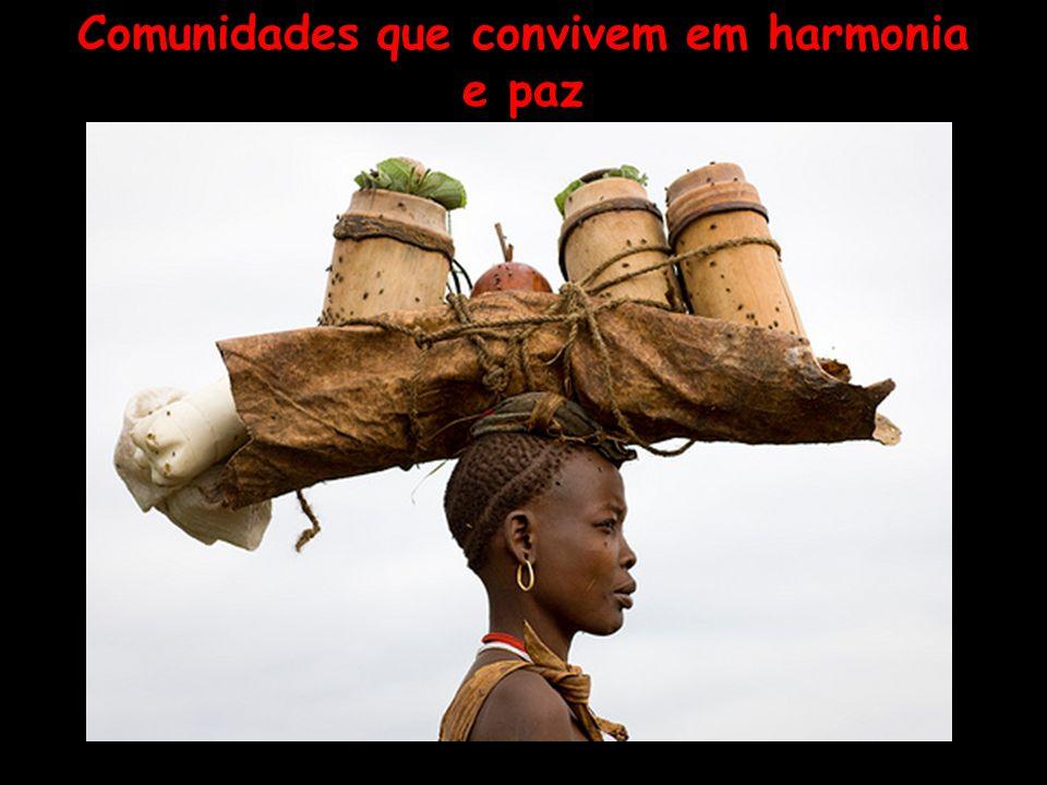 Comunidades que convivem em harmonia e paz