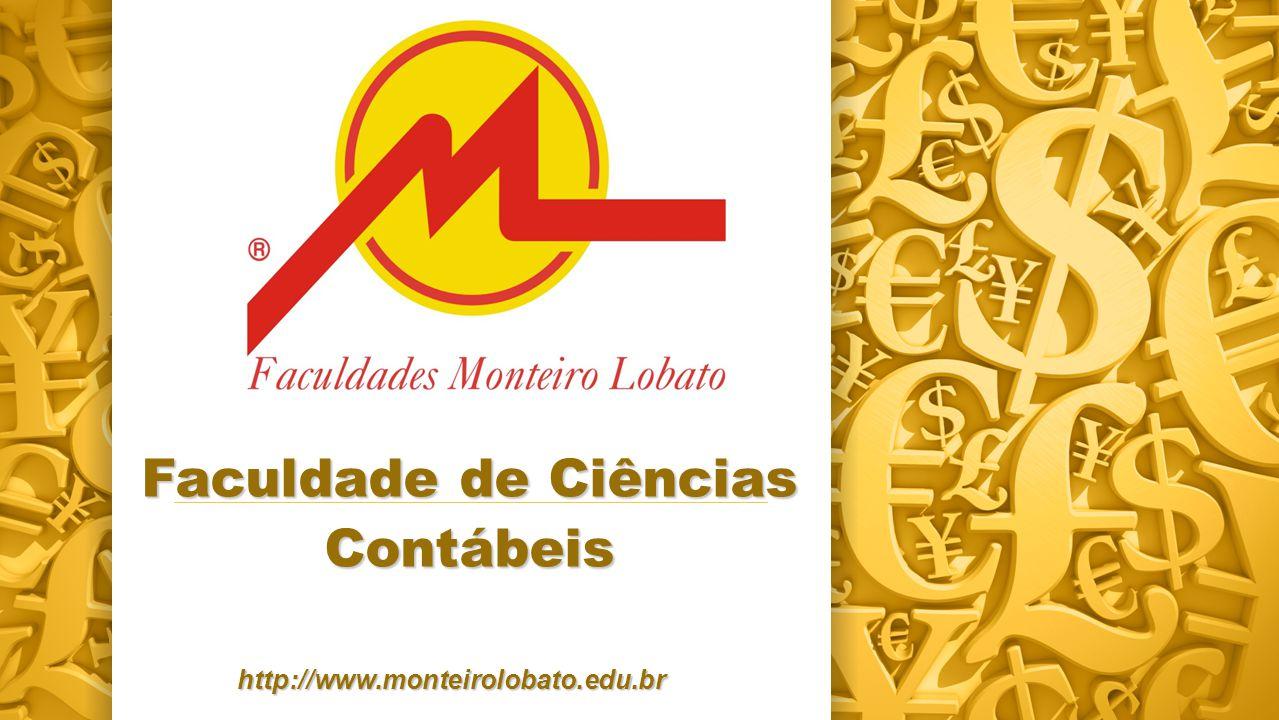 Faculdade de Ciências Contábeis http://www.monteirolobato.edu.br