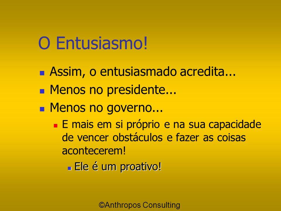 O Entusiasmo! A palavra ENTUSIASMO tem uma etimologia muito bonita. Ela vem de THÉOS (Deus em Grego). Os gregos eram além de panteístas, politeístas,