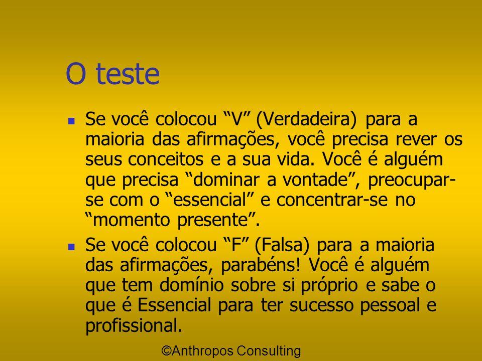 """Um pequeno teste Faça a seguir este pequeno teste, escrevendo """"Verdadeira"""" (V) ou """"Falsa"""" (F) para as seguintes afirmações:  Não vejo o tempo passar."""