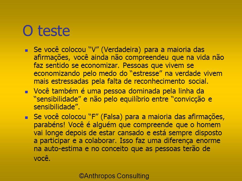 """Faça este teste: Faça a seguir este pequeno teste, escrevendo """"Verdadeira"""" (V) ou """"Falsa"""" (F) para as seguintes afirmações:  Eu poderia dar muito mai"""