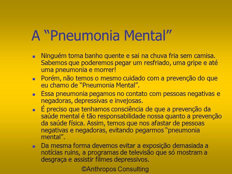 A Saúde Mental Se você tem tendência a ser uma pessoa negativa, cuidado! Se você convive, no trabalho ou em sua casa com pessoas negativas, duas vezes