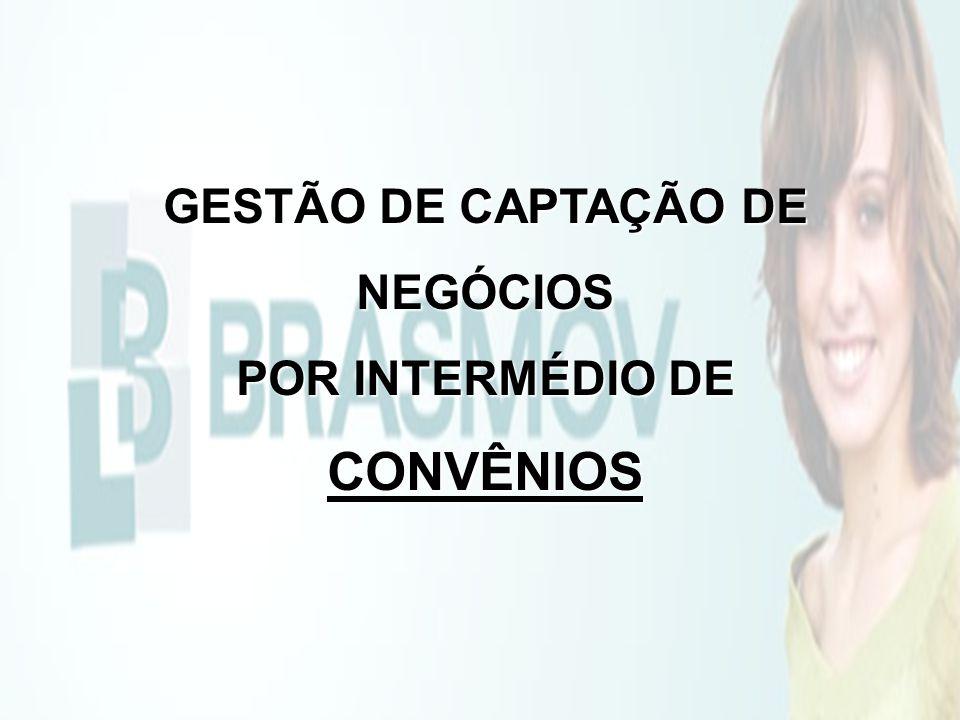 GESTÃO DE CAPTAÇÃO DE NEGÓCIOS POR INTERMÉDIO DE CONVÊNIOS