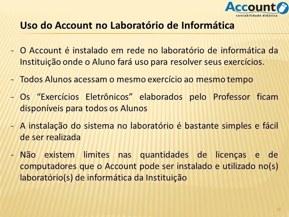 Uso do Account no Laboratório de Informática -O Account é instalado em rede no laboratório de informática da Instituição onde o Aluno fará uso para resolver seus exercícios.