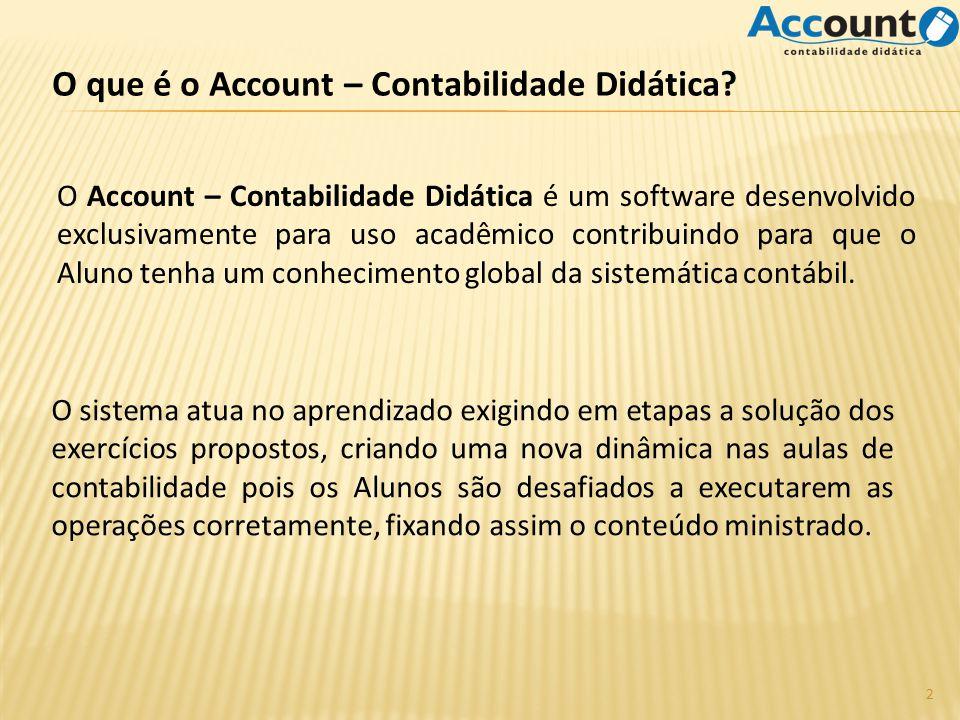 O Account – Contabilidade Didática é um software desenvolvido exclusivamente para uso acadêmico contribuindo para que o Aluno tenha um conhecimento global da sistemática contábil.