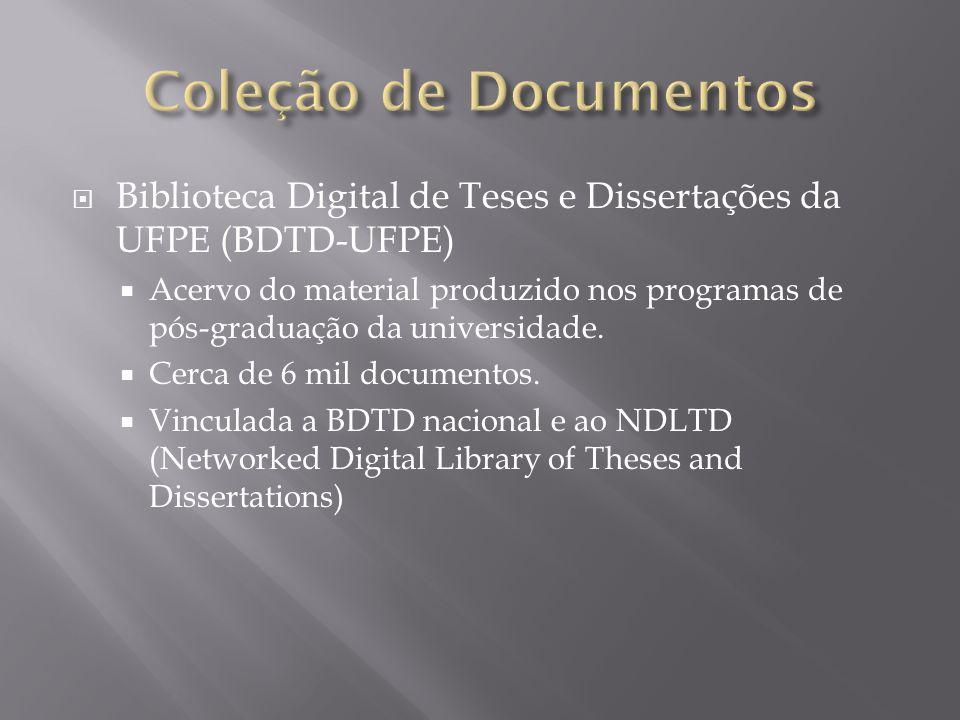  Biblioteca Digital de Teses e Dissertações da UFPE (BDTD-UFPE)  Acervo do material produzido nos programas de pós-graduação da universidade.  Cerc