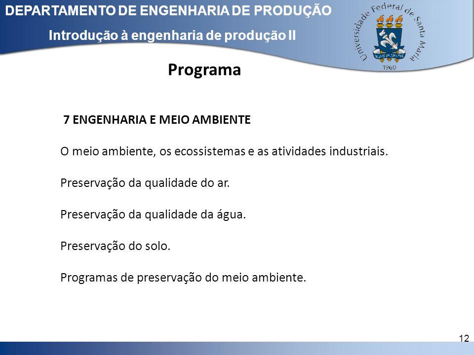 Clique para editar o estilo do título mestre DEPARTAMENTO DE ENGENHARIA DE PRODUÇÃO 12 Introdução à engenharia de produção II 7 ENGENHARIA E MEIO AMBI