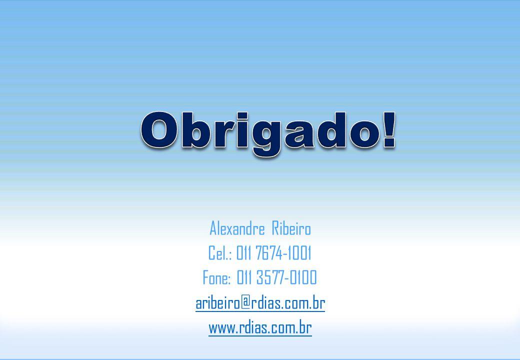 Alexandre Ribeiro Cel.: 011 7674-1001 Fone: 011 3577-0100 aribeiro@rdias.com.br www.rdias.com.br
