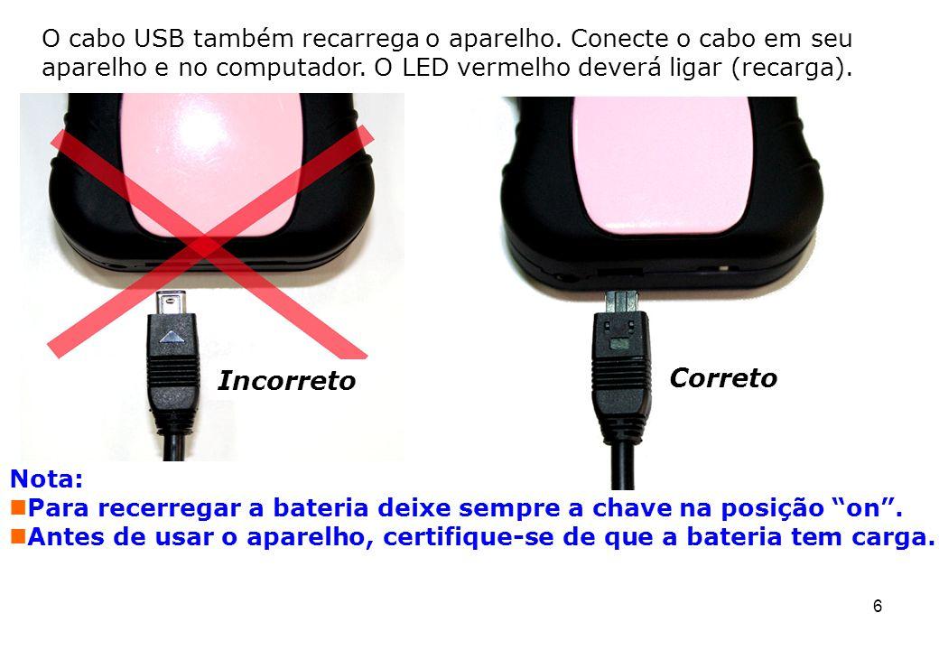 7 Indicações dos LEDs Apagado: GPS desligado Aceso: GPS ligado Piscando: GPS localizando 1 – Se conectado USB: Aceso: Carregando Bateria Apagado: Carga completa 2 – Se desconectado USB Piscando: Bateria fraca Apagado: Bateria com carga Aceso: Modem ligado sem sinal Apagado: Modem desligado Piscando: Modem ligado com sinal válido de operadora Apagado: Anti-furto desligado Piscando: Anti-furto ligado Chave para armar o anti-furto (para baixo desligado) ou ligar Bluetooth