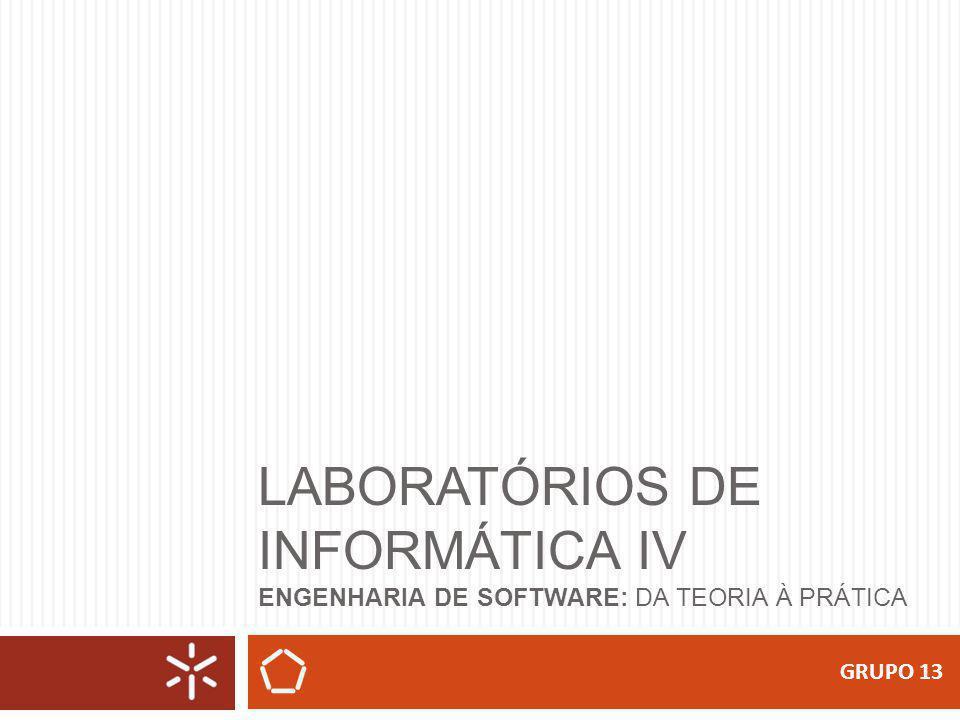 LABORATÓRIOS DE INFORMÁTICA IV ENGENHARIA DE SOFTWARE: DA TEORIA À PRÁTICA GRUPO 13