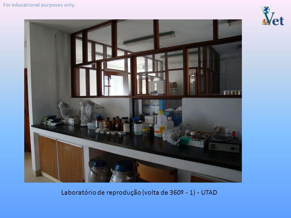 For educational purposes only. Laboratório de reprodução (volta de 360º - 1) - UTAD